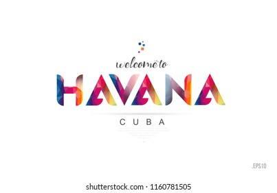 Welcome to havana cuba card and letter design in colorful rainbow color and typographic icon design