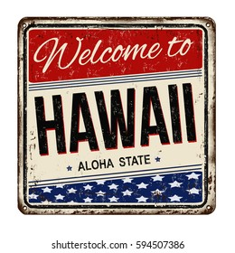 Welcome to Hawaii vintage rusty metal sign on a white background, vector illustration