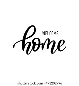 Welcome home card. Hand drawn lettering. Ink illustration. Modern brush calligraphy. Isolated on white background.