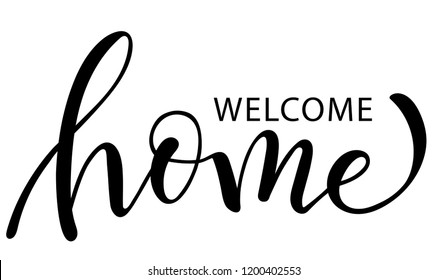 welcome home. Hand drawn calligraphy and brush pen lettering. design for holiday greeting card and invitation, housewarming, decorations flyers, posters, banner