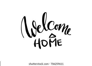 Welcome home. Hand lettering illustration for your design.
