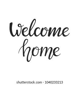 Welcome Home hand Lettering isolated on white background. Handwritten phrase. Modern brush calligraphy. Vector ink illustration.