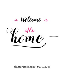 Welcome home lettering photography set. Motivational quote. Sweet cute inspiration typography. Calligraphy photo graphic design element. Hand written sign.