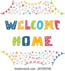 Welcome home text with colorful design elements. Vector illustration