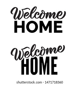 welcome home text. Hand drawn calligraphy and brush pen lettering typography. greeting card words, graphic decoration, flyer, poster, banner, print, one color horisontal or vertical vector