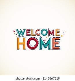 Welcome Home. Typographical banner with  vivid colors and shapes. Vector Eps10.