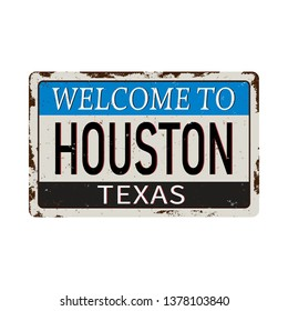 welcome to houston texas - Vector illustration - vintage rusty metal sign
