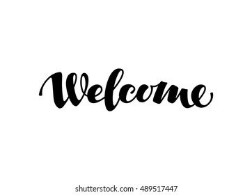 Welcome inscription calligraphy. Hand drawn lettering. Vector illustration