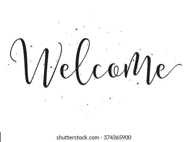 Welcome inscription. Greeting card with calligraphy. Hand drawn design elements. Black and white. Usable as photo overlay.