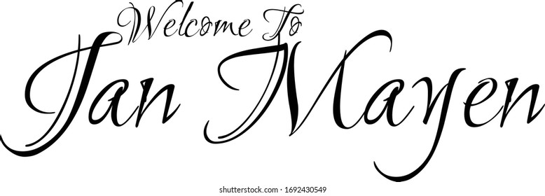 Welcome To Jan Mayen Creative Cursive Grungy Typographic Text on White Background