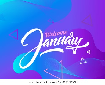 Welcome January typography banner. Handwritten modern lettering. Liquid futuristic design poster. Cool gradient shapes. Fluid colorful shapes on bloggers, social media, cards, prints, sale,invitation.