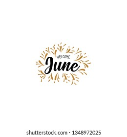 welcome june Hand drawn brush pen lettering. design for holiday greeting card and invitation of seasonal june holiday. - Vector
