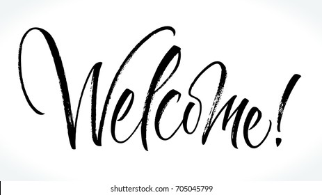 Welcome lettering. Handwritten modern calligraphy, brush painted letters. Vector illustration. Template for banners, posters, merchandising, web design or photo overlays.