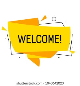 Welcome lettering in yellow origami speech bubble with triangles. Inscription can be used for signs, posters, banners.