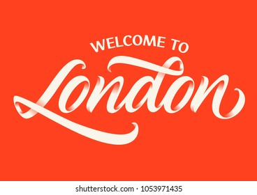 welcome to London, handwritten text, calligraphy, lettering