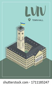 Welcome to Lviv Town Hall.  Travel to Ukraine. Isometric art. Tourist postcard.