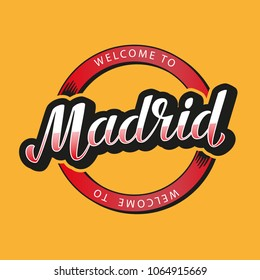 Welcome to Madrid - hand lettering. Drawn art sign. Vector illustration.