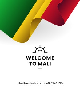 Welcome to Mali. Mali flag. Patriotic design. Vector illustration.