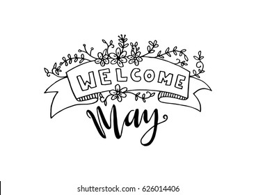 welcome May with floral banner on White Background. Hand Lettered Quote. Modern Calligraphy