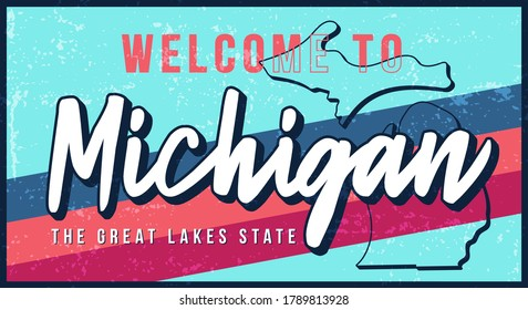 Welcome to Michigan vintage rusty metal sign vector illustration. Vector state map in grunge style with Typography hand drawn lettering. Vector illustration