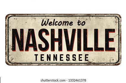 Welcome to Nashville vintage rusty metal sign on a white background, vector illustration