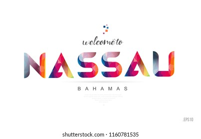 Welcome to nassau bahamas card and letter design in colorful rainbow color and typographic icon design