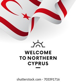 Welcome to Northern Cyprus. Northern Cyprus flag. Patriotic design. Vector illustration.