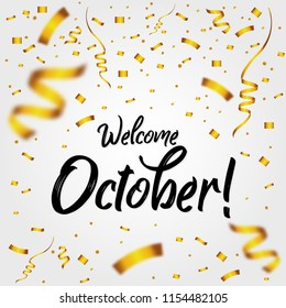 Welcome October with Golden Confetti - New Month, quote, sign, Lettering, Handwritten, vector for greeting