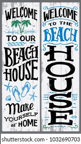 Welcome to our beach house, make yourself at home. Hand-drawn typography vertical sign set for home or cabin decor