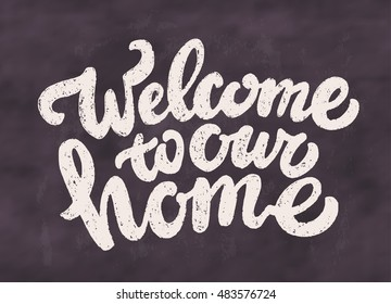 Welcome to our home. Chalkboard sign.