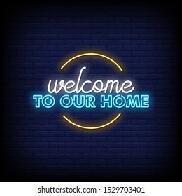 Welcome to Our Home Neon Signs