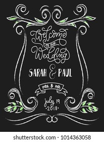 Welcome to our Wedding chalkboard card with flourishes and lettering.  Chalkboard welcome vintage sign. realistic wedding lettering invitation on the chalkboard .Vector illustration