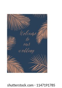 Welcome to our wedding, hand drawn lettering and palm leaves  for design wedding invitation, photo overlays, scrapbook and save the date cards.