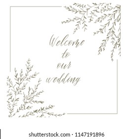 Welcome to our wedding, hand drawn lettering and brunches  for design wedding invitation, photo overlays, scrapbook and save the date cards.