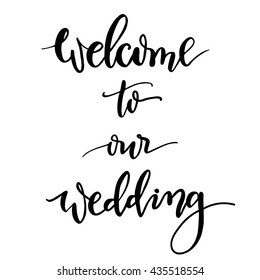 Welcome to our wedding hand-lettering and calligraphy vector. The inscription for the wedding decor.