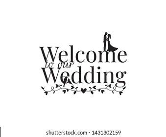 Welcome to our wedding, invitation card design vector, groom and bride kissing silhouettes, art decor, poster design isolated on white background. Wording design, lettering. Branch with hearts