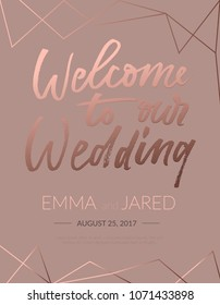 Welcome to our wedding invitation with lettering and abstract elements. Elegant rose gold calligraphy on brown background for engagement, wedding. Vector illustration