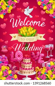 Welcome to our wedding, invitation on marriage party. Vector flower bouquets, flying dove and hearts. Holiday cake with berries, balloons love letters, glasses of wine, engagement ring with diamond