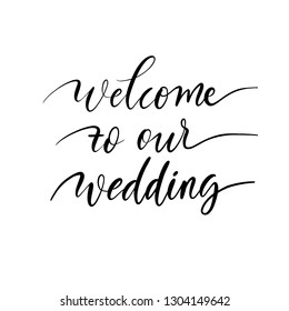 Welcome to our wedding lettering emblem. Hand crafted design elements for your wedding invitation. Vector  illustration. Modern calligraphy.