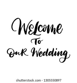 WELCOME TO OUR WEDDING. WEDDING LETTERING. VECTOR HAND LETTERING