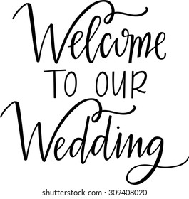 Welcome to our wedding images stock photos vectors shutterstock welcome to our wedding sign junglespirit Choice Image