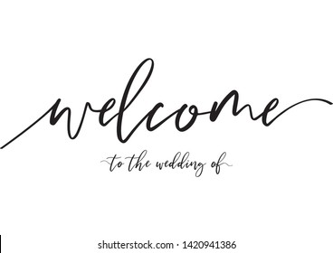 Welcome to our wedding text, handwritten text, wedding sign, welcome lettering sign, script word