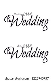 Welcome To Our Wedding, Wording, Lettering Design with Bride and Groom Silhouettes Illustration, isolated on white background
