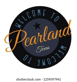 Welcome to Pearland Texas tourism badge or label sticker. Isolated on white. Vacation retail product for print or web.