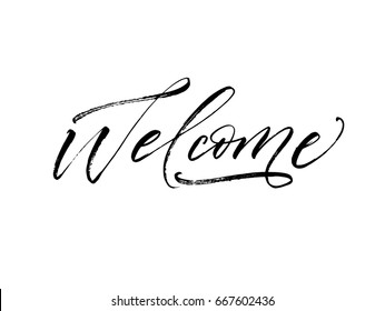 Welcome postcard. Ink illustration. Modern brush calligraphy. Isolated on white background.