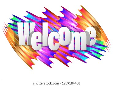 Welcome poster with multicolored spectrum brush strokes on white background. Vector Illustration