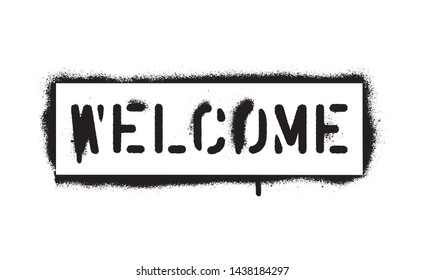 'WELCOME'' quote. Spray paint graffiti stencil. White background.