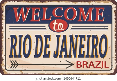 Welcome to Rio de Janeiro Vintage blank rusted metal sign Vector Illustration on white background