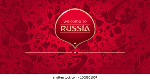 Welcome to Russia, horizontal banner, russian red background with traditional and modern elements, 2018 trend, vector template