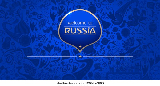 Welcome to Russia, horizontal banner, russian blue background with traditional and modern elements, 2018 trend, vector template